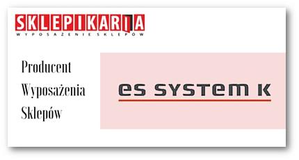 Producent wyposażenia sklepów ES System K